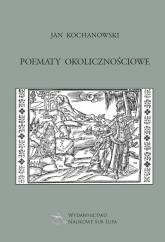 Jan Kochanowski Poematy okolicznościowe - Jan Kochanowski | mała okładka