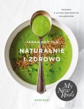 Naturalnie i zdrowo - Sarah Britton | mała okładka