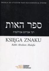 Księga Znaku Rabbi Abraham Abulafia - Krawczyk Mikołaj Arje   mała okładka