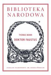 Doktor Faustus Żywot niemieckiego kompozytora Adriana Leverkühna, opowiedziany przez jego przyjaciela - Thomas Mann | mała okładka