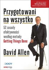 Przygotowani na wszystko 52 zasady efektywności według metody Getting Things Done - David Allen | mała okładka