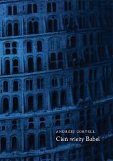 Cień wieży Babel Aforyzmy i mała proza - Andrzej Coryell | mała okładka