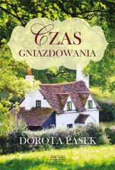 Czas gniazdowania - Dorota Pasek | mała okładka