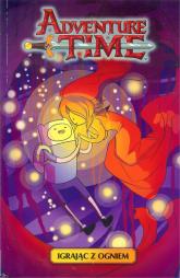 Adventure time. Igrając z ogniem / Studio JG - zbiorowa Praca | mała okładka