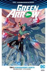Green Arrow - Szmaragdowy banita Tom 3 - Percy Benjamin, Schmidt Otto | mała okładka