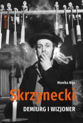 Skrzynecki Demiurg i wizjoner - Monika Wąs | mała okładka