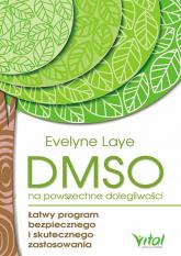 DMSO na powszechne dolegliwości - Evelyne Laye | mała okładka