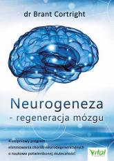 Neurogeneza - regeneracja mózgu - Brandt Cortright | mała okładka