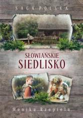 Słowiańskie siedlisko Saga Polska - Monika Rzepiela | mała okładka