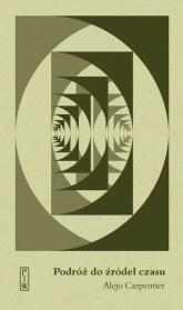 Podróż do źródeł czasu - Alejo Carpentier | mała okładka