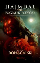 Hajmdal. Tom 1. Początek podróży - Dariusz Domagalski | mała okładka