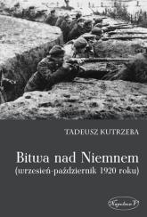 Bitwa nad Niemnem wrzesień-październik 1920 roku - Tadeusz Kutrzeba | mała okładka