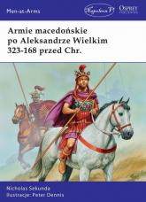 Armie macedońskie po Aleksandrze Wielkim 323-168 przed Chr. - Nicholas Sekunda | mała okładka