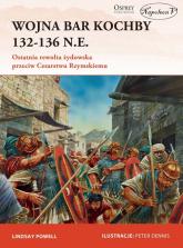 Wojna Bar Kochby 132-136 n.e. Ostatnia rewolta żydowska przeciw Cesarstwu Rzymskiemu - Lindsay Powell | mała okładka