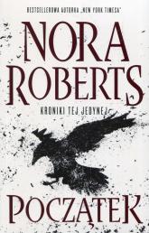 Początek Kroniki tej jedynej - Nora Roberts | mała okładka