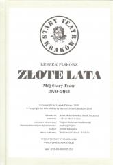 Złote lata Mój Stary Teatr 1970-2013 - Leszek Piskorz | mała okładka