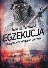 Egzekucja Odrąbać łeb wielkiego szatana - Tomasz Turowski | mała okładka