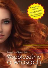 Współcześnie o włosach - Ewelina Chruściel | mała okładka
