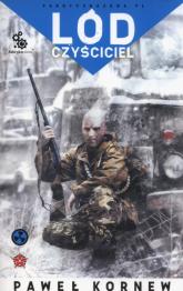 Lód Czyściciel - Paweł Kornew | mała okładka
