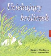 Uciekający króliczek - Brown Margaret Wise | mała okładka