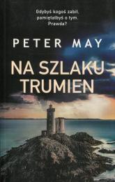 Na szlaku trumien - Peter May | mała okładka