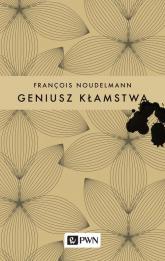 Geniusz kłamstwa - François Noudelmann | mała okładka