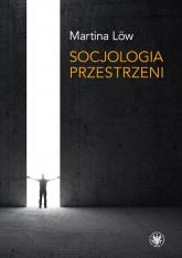 Socjologia przestrzeni - Martina Löw | mała okładka
