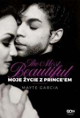 The Most Beautiful Moje życie z Prince'em - Mayte Garcia | mała okładka