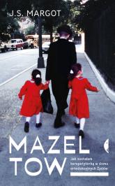 Mazel tow Jak zostałam korepetytorką w domu ortodoksyjnych Żydów - Margot J.S. | mała okładka