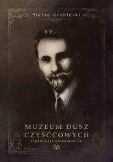 Muzeum dusz czyśćcowych Opowieści niesamowite - Stefan Grabiński   mała okładka