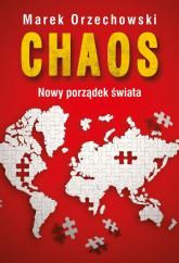 Chaos Nowy porządek świata - Marek Orzechowski | mała okładka