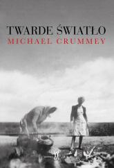 Twarde światło - Michael Crummey   mała okładka
