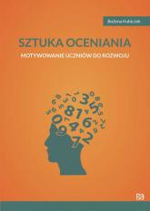 Sztuka oceniania Motywowanie uczniów do rozwoju - Bożena Kubiczek | mała okładka