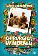 Chirurgica w Nepalu - Anna Kołodziejska | mała okładka