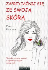 Zaprzyjaźnij się ze swoją skórą - Pucci Romano | mała okładka