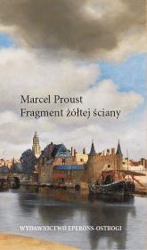 Fragment żółtej ściany - Marcel Proust | mała okładka