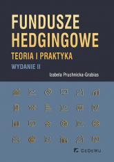 Fundusze hedgingowe Teoria i praktyka - Izabela Pruchnicka-Grabias | mała okładka