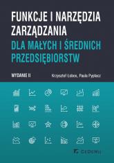 Funkcje i narzędzia zarządzania dla małych i średnich przedsiębiorstw - Krzysztof Łobos, Paula Pypłacz | mała okładka
