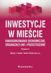 Inwestycje w mieście Uwarunkowania ekonomiczne organizacyjne i przestrzenne -  | mała okładka