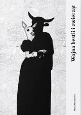 Wojna bestii i zwierząt - Maria Stiepanowa | mała okładka