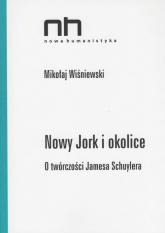 Nowy Jork i okolice O twórczości Jamesa Schuylera - Mikołaj Wiśniewski   mała okładka