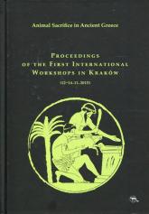 Animal Sacrifice in Ancient Greece Proceedings of the First International Workshops in Kraków (12-14.11.2015) -    mała okładka