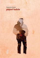 Piękni ludzie - Katarzyna Nowak | mała okładka