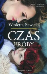 Czas próby - Wioletta Sawicka | mała okładka