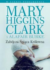 Zabójcza śpiąca królewna - S. Burke Alafair, Higgins Clark Mary | mała okładka