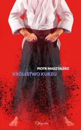 Królestwo Kurzu - Piotr Masztalerz | mała okładka