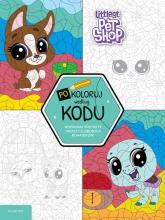 Littlest Pet Shop Pokoloruj według kodu - zbiorowe opracowanie | mała okładka