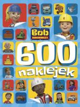 Bob Budowniczy 600 naklejek - Adrianna Zabrzewska | mała okładka