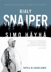 Biały snajper Simo Häyhä - Saarelainen Tapio A.M. | mała okładka