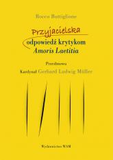 Przyjacielska odpowiedź krytykom Amoris Laetitia - Buttiglione Rocco, Müller Gerhard Ludwig | mała okładka